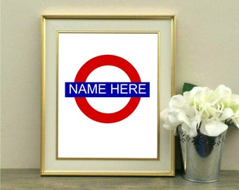 Custom London Underground, Mind the Gap, London Souvenir, England, Subway, Sign, Personalized, Name, Printable, Desk Decor, Apartment, 8x10