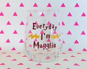 Everyday I'm Mugglin - Funny Harry Potter Themed Stemless Wine Glass