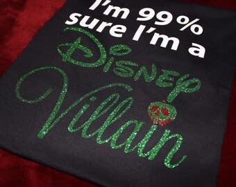 I'm 99% sure I'm a Disney Villain, Snow White inspired GLITTER T-shirt