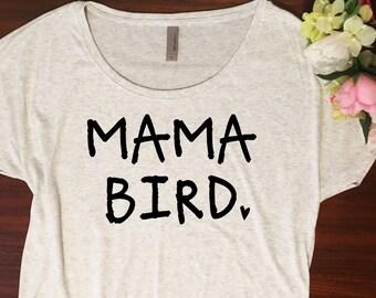 Mama Bird Shirt // Dolman style, Mama bird tee, Womens tshirt, Mama bird tshirt, Mama bird baby bird, Gift for mom, Mothers day gift
