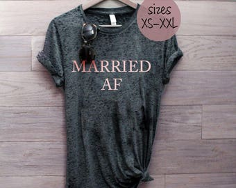 married AF shirt, married AF, engagement gift, honeymoon shirt, married shirt, wifey shirt, bachelorette party gift, bride shirt, wifey