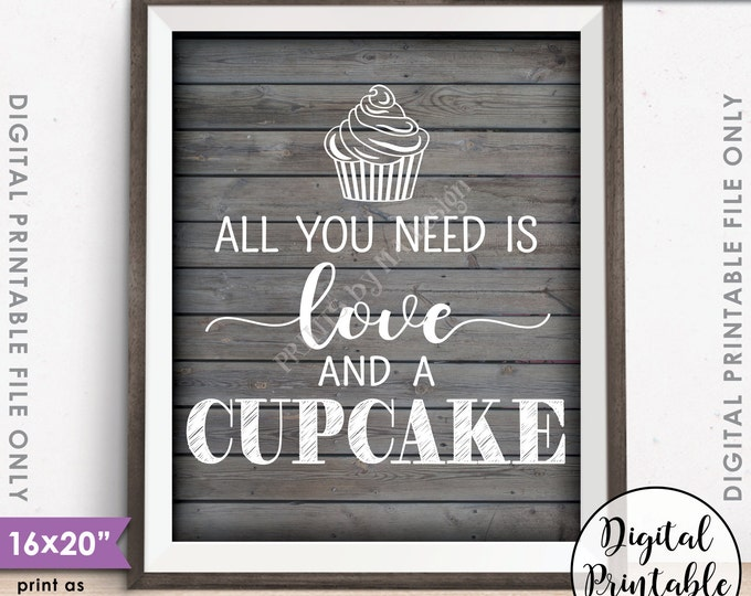 """Cupcake Sign, All You Need is Love and a Cupcake, Wedding Cake Cupcake Display, Rustic Wood Style 8x10/16x20"""" Instant Download Printable"""