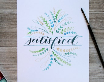 Watercolor Calligraphy and Botanical Art Print l Satisfied