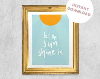 Printable Wall Art - Let The Sun Shine In, Digital Download, Home Decoration, Motivational Print