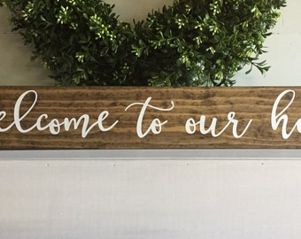 Welcome to our home , Welcome sign, wood welcome sign, welcome home sign,  rustic home decor, wood sign, rustic sign, custom