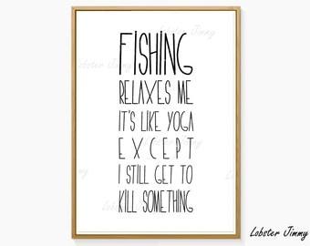 Fishing, Gift for Fisherman, Fisher, Funny Wall Art Ready to Print, Fishing Like Yoga, For Fishermen, Fishers