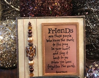 Friends Are Those People Who Know the Words to the Song in Your Heart and Sing it Back to You When You Have Forgotten the Words Gift Verse