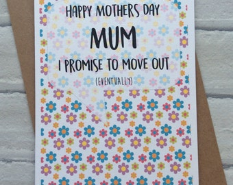 Handmade Birthday/Mothers Day Card (Promise To Move Out Eventually) Funny Adult Humour