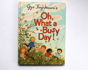 Oh What a Busy Day! by Gyo Fujikawa 1976 Hardcover Grosset & Dunlap