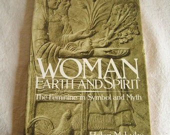 Vintage Woman Earth and Spirit The Feminine in Symbol and Myth Book by Helen M Luke 1981