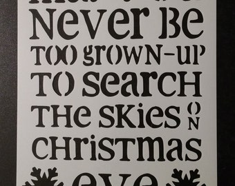 Christmas Eve Never Too Old Snowflake Custom Stencil FAST FREE SHIPPING