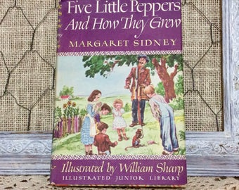 """Vintage """"Five Little Peppers and How They Grew"""" Hard Cover Illustrated Junior Library Book by Margaret Sidney, Copyright 1948, Classics"""