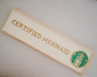 Certified mermaid/ starbucks and brandy melville inspired/ wood sign home decor/ mermaid sign/ dorm decor