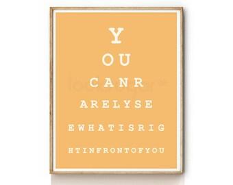 Eyechart Print .  Snellen . EYE Chart Art Print . Motivational Quote . Typography Poster . Art Print  - KP0052B