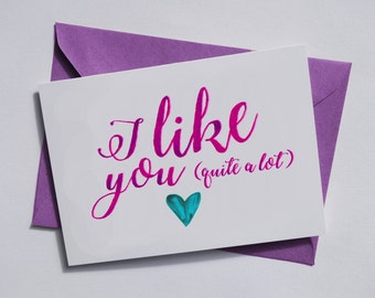 I like you (quite a lot) Valentines Greetings Card