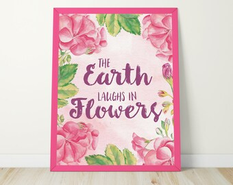 The Earth Laughs in Flowers Print - Spring Wall Art - Inspirational Quote Print - Wall Art - Printable Wall Art - Digital Print