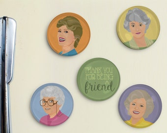 Golden Girls Magnets - Thank you for Being a Friend, Birthday, Christmas, Gift, Best Friends, Golden Boys, Golden Gals, Dorothy Blanche Rose