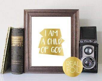 I am a Child of God Foil Print // Gold Foil // Rose Gold Foil // Silver Foil // Child of God Print // LDS Primary Print // LDS Foil Print