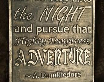 Pursue That Flighty Temptress, Albus Dumbledore Quote Wall Plaque