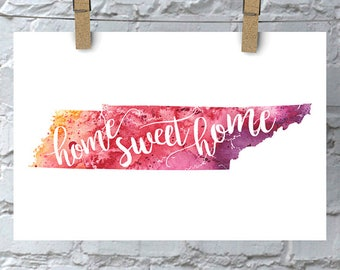 Tennessee Home Sweet Home Art Print, TN Watercolor Home Decor Map Print, Giclee State Art, Housewarming Gift, Moving Gift, Hand Lettering