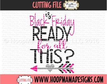 Is Black Friday Ready for All This  SVG DXF eps and png Files for Cutting Machines Cameo or Cricut