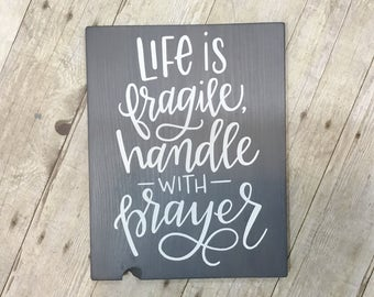 Life is fragile handle with prayer - wood sign - wall decor - hand painted - gallery wall - Lettered by Stephanie