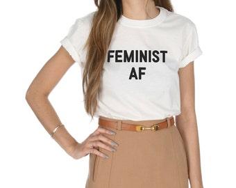 Feminist AF T-shirt Top Shirt Tee Fashion Funny Grunge Feminism Grl Pwr Activism