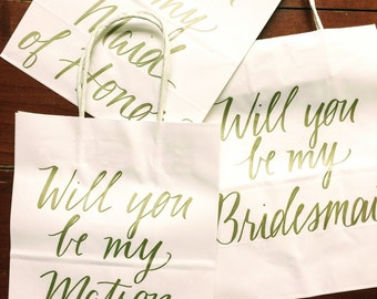 Will you be be Bridesmaid Matron of Honor Maid of Honor Personalized Gift Bag, Hand-lettered, Customized, Bridesmaid Gift, Groomsmen