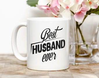 Anniversary Gift for Him-Best Husband Ever Coffee Mug Mens Mug Personalized Mens Gift Husband Gift for Husband Coffee Cup Husband Mug