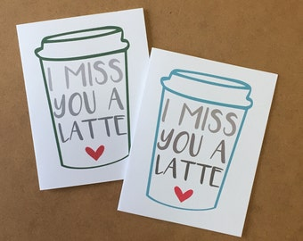 Miss You Card - Coffee Card - I Miss You A Latte - Friendship Card - Long Distance - Coffee Gift -  Miss You Gift - I Miss You