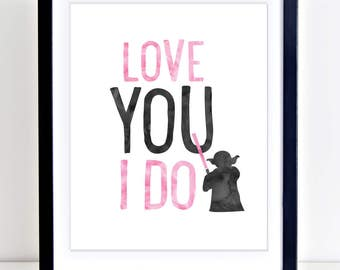 Star Wars Print, Girls Star Wars, Yoda Print, Star Wars Nursery Decor, Love You I Do, Girls Nursery Art, Kids Art, Pink Decor, PRINTABLE