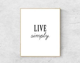5 x 7 Live Simply Printable | Digital Print, Typography, Home Decor, Minimalism (INSTANT DOWNLOAD)