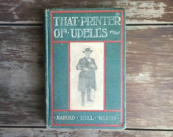 That Printer Of Udell's by Harold Bell Wright; Antique Book; Religious Book; Vintage Book; Hardcover Book; Christianity
