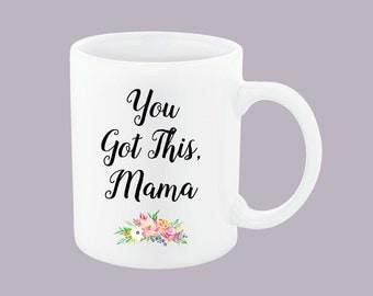 You Got This Mama Mug, MomLife Mug, You Got This mug, momlife coffee mug, Mom life mug, momlife gift, mom life coffee cup mug, momlife cup