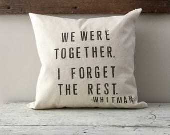 """Whitman quote canvas pillow cover. """"We were together. I forget the rest."""""""