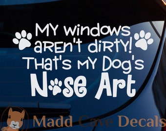 That's My Dog's Nose Art Decal Car Window Laptop Dogs Pets