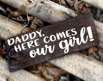 daddy here comes our girl, daddy here comes mommy, ring bearer wedding sign, flower girl sign, ring bearer sign, custom wedding sign