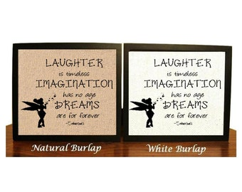 Tinkerbell Burlap Print, Laughter, Imagination, Dreams, Nursery, Baby Gift, Tinkerbell, Tinkerbell Quote, Tinkerbell Birthday, Gift