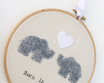 Elephants Born In 2016 Nursery Hoop - Baby Shower Gift - Hand Embroidered 6 Inch Hoop