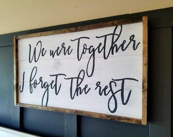 We were together quote sign