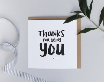 Thanks For Being You Card - Thank-you Card -  Birthday Card - Best Friend card - Boyfriend Girlfriend Card - Mothers Day Card - Fathers Day