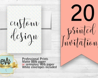Professional Printing Services/ 20 Printed Invitations with Envelopes