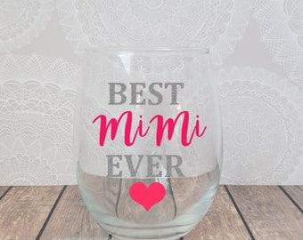 Best MiMi Ever, MiMi Wine Glass, Gift for MiMi, Pregnancy Announcement. MiMi Gifts, Grandmom Wine Glass, MiMi Christmas