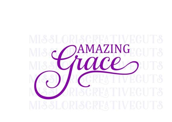 Amazing Grace Svg Cut File Cricut Explore File G Sign