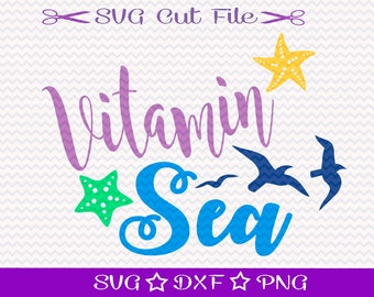 Summer Vacation SVG File / Spring Break SVG Cutting File / Beach Cut File / Vitamin Sea Svg Cut File