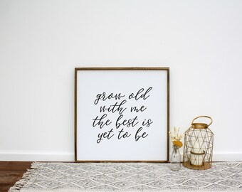 Grow Old With Me The Best Is Yet To Be Wooden Sign | Framed Wood Sign | Fixer Upper | Wedding Gift | Housewarming Gift | Gift for Her