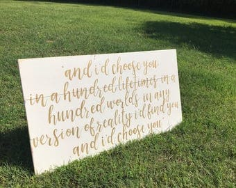 Id Choose You - Wall Art - Handmade Sign - Wall Decor - Movie Quote - White with Gold