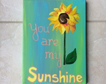 You are my Sunshine Sunflower Quote Painting