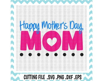 Mothers Day SVG, Happy Mothers Day Mom Svg-Dxf-Eps-Png. Cutting Files for Silhouette Cameo/ Cricut, Svg Download.