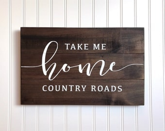 Farmhouse Decor Sign, Country Roads Take Me Home Sign, Reclaimed Wood pallet Sign, WV West Virginia Sign, Farmhouse Style, WVU fan gift